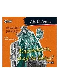 Ale historia... Kazimierzu, skąd ta forsa? CD