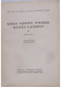 Księgi sądowe wiejskie klucza łąckiego.  II. 1744-1811
