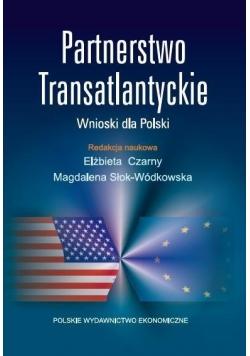 Partnerstwo transatlantyckie. Wnioski dla Polski