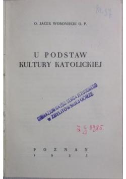 U podstaw kultury Katolickiej, 1935r