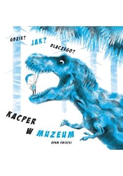Gdzie Jak Dlaczego Kacper w muzeum