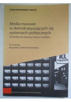 Media masowe w  demokratyzujących się systemach politycznych