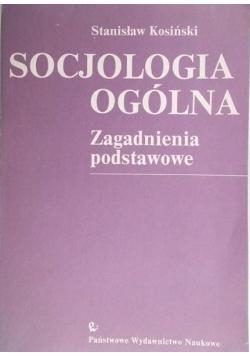 Socjologia ogólna. Zagadnienia podstawowe