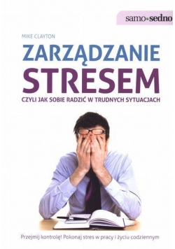 Samo Sedno - Zarządzanie stresem, czyli jak...