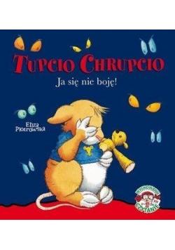 Tupcio Chrupcio. Ja się nie boję! w.2016