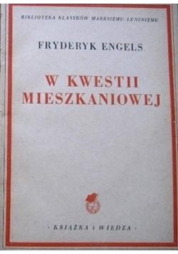 W Kwestii Mieszkaniowej,1949r.