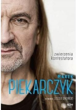 Marek Piekarczyk. Zwierzenia kontestatora