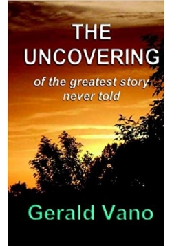 The uncovering of the greatest story never told