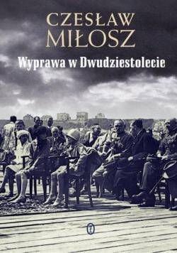 Wyprawa w Dwudziestolecie - Czesław Miłosz