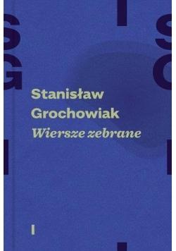 Wiersze zebrane T.1-2 - Stanisław Grochowiak