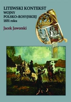 Litewski kontekst wojny polsko rosyjskiej 1831 rok