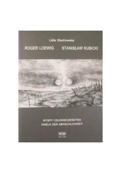 Roger Loewig, Stanisław Kubicki. Wyspy człowieczeństwa