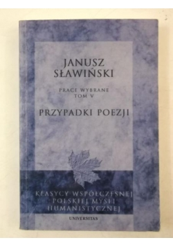Sławiński Janusz - Prace wybrane,Tom V. Przypadki Poezji