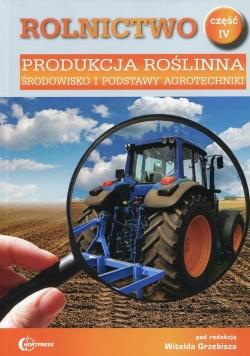 Rolnictwo Część 4 Produkcja roślinna Środowisko i podstawy agrotechniki Podręcznik