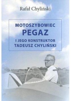 Motoszybowiec Pegaz i jego konstruktor T.Chyliński