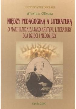 Między pedagogiką a literaturą: o Marii Ilnickiej jako krytyku literatury dla dzieci i młodzieży