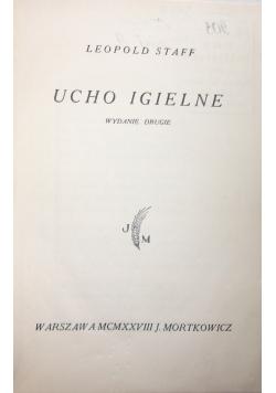 Ucho igielne, 1928 r.