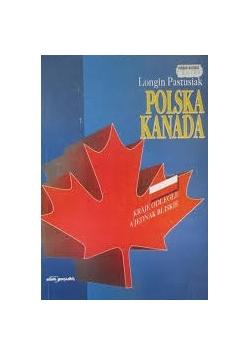 Polska Kanada - kraje odległe a jednak bliskie