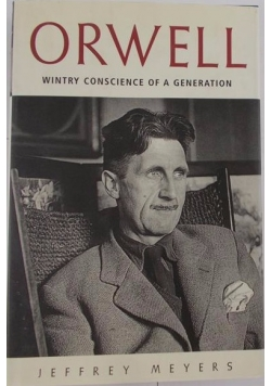 Orwell. Wintry Conscience of a Generation