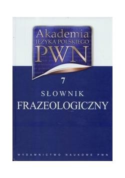 Akademia Języka Polskiego PWN t.7 Słownik frazeologiczny