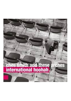 Ches smith and these arches International hoohah, płyta CD