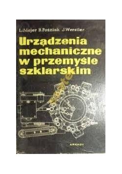 Urządzenia mechaniczne w przemyśle szklarskim