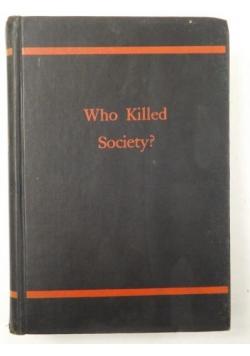 Who killed society?