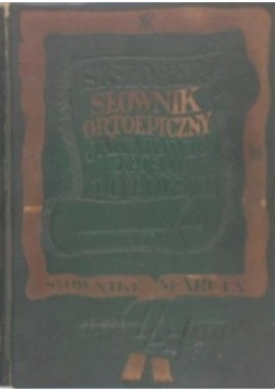 Słownik ortoepiczny. Jak mówić i pisać po polsku, 1937 r.