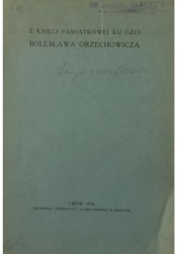 Z księgi pamiątkowej ku czci Bolesława Orzechowicza , 1916 r.