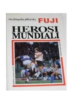 Encyklopedia piłkarska Fuji. Herosi mundiali