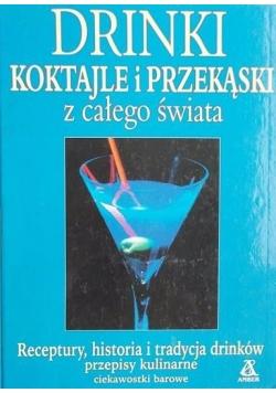 Drinki, koktajle i przekąski z całego świata