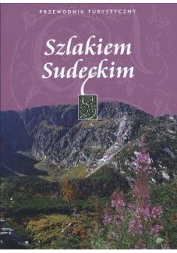 Szlakiem Sudeckim. Przewodnik turystyczny