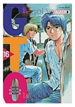 GTO - Great Teacher Onizuka. Tom 16