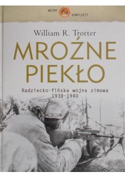 Mroźne piekło. Radziecko-fińska wojna zimowa 1939-1940