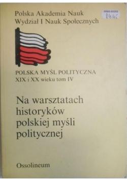 Na warsztatach historyków polskiej myśli politycznej