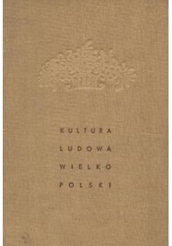 Kultura ludowa Wielkopolski, t.II