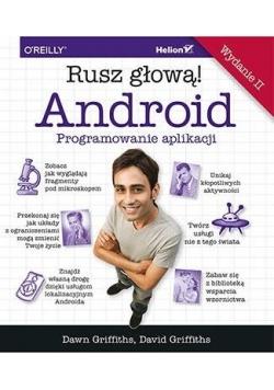 Android. Programowanie aplikacji. Rusz głową! w.2