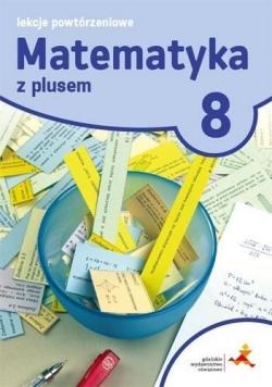 Matematyka SP 8 Lekcje powtórzeniowe GWO
