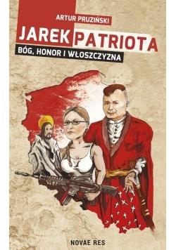 Jarek Patriota: Bóg, honor i włoszczyzna