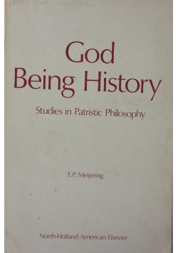 God being history: Studies in patristic philosophy