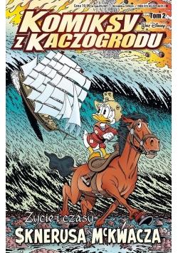 Komiksy z Kaczogrodu, życie i czasy Sknerusa McKwacza, tom 2