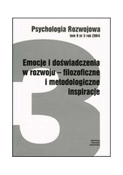 Emocje i doświadczenia w rozwoju - filozoficzne i metodologiczne inspiracje