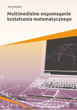 Multimedialne wspomaganie kształcenia matematycznego