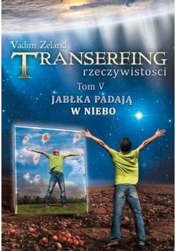 Transerfing rzeczywistości T.5 Jabłka padają...
