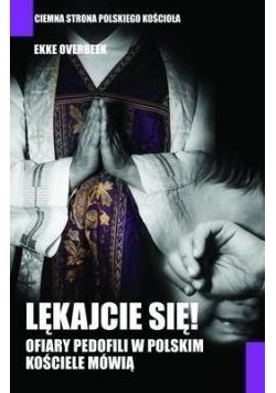 Lękajcie się! Ofiary pedofilii w polskim kościele