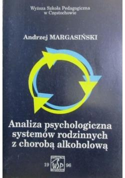 Analiza psychologiczna systemów rodzinnych z chorobą alkoholową