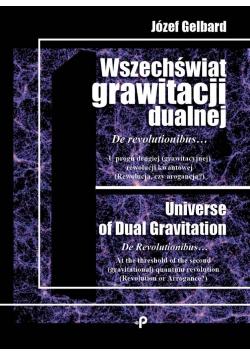 Wszechświat grawitacji dualnej. De revolutionibus