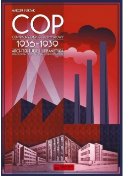 Centralny Okręg Przemysłowy (COP) 1936-1939...