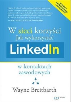 Jak wykorzystać LinkedIn w kontaktach zawodowych