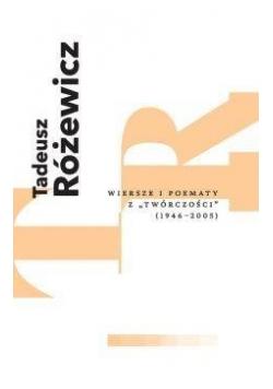 """Wiersze i poematy z """"Twórczości"""" (1946-2005)"""